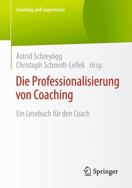 Abbildung von Schreyögg / Schmidt-Lellek   Die Professionalisierung von Coaching   2015   2015   Ein Lesebuch für den Coach