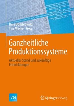 Abbildung von Dombrowski / Mielke | Ganzheitliche Produktionssysteme | 2015 | 2015 | Aktueller Stand und zukünftige...