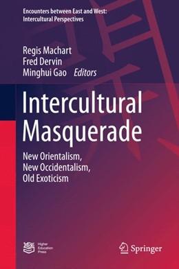 Abbildung von Machart / Gao | Intercultural Masquerade | 1. Auflage | 2015 | beck-shop.de