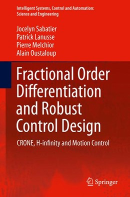 Abbildung von Sabatier / Lanusse | Fractional Order Differentiation and Robust Control Design | 1. Auflage | 2015 | 77 | beck-shop.de