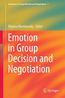 Abbildung von Martinovsky | Emotion in Group Decision and Negotiation | 1st ed. 2015 | 2015 | 7