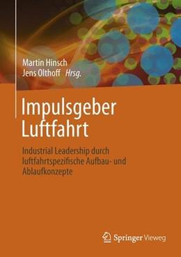 Abbildung von Hinsch / Olthoff | Impulsgeber Luftfahrt | 2013 | 2013 | Industrial Leadership durch lu...