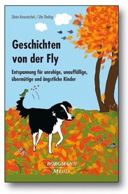 Abbildung von Krowatschek / Theiling | Geschichten von der Fly | 3. Auflage | 2015 | Entspannung für unruhige, unau...
