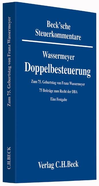 Abbildung von Wassermeyer | Doppelbesteuerung: DBA: Zum 75. Geburtstag von Prof. Dr. Dr. h.c. Franz Wassermeyer | 2015