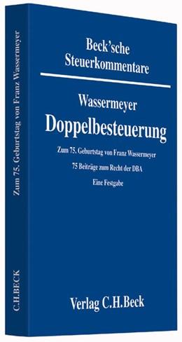 Abbildung von Wassermeyer   Doppelbesteuerung: DBA: Zum 75. Geburtstag von Prof. Dr. Dr. h.c. Franz Wassermeyer   1. Auflage   2015   beck-shop.de