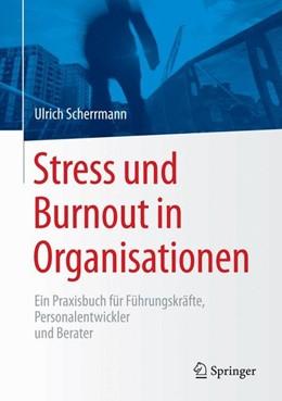 Abbildung von Scherrmann   Stress und Burnout in Organisationen   2015   2015   Ein Praxisbuch für Führungskrä...