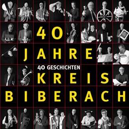 Abbildung von 40 Jahre Kreis Biberach | 1. Auflage | 2013 | beck-shop.de
