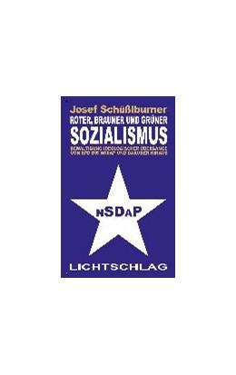 Abbildung von Schüßlburner | Roter, brauner und grüner Sozialismus | 1. Auflage | 2015 | beck-shop.de