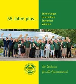 Abbildung von 55 Jahre plus ... Erinnerungen, Geschichten, Ergebnisse, Visionen | 2012 | Ein Zuhause für alle Generatio...
