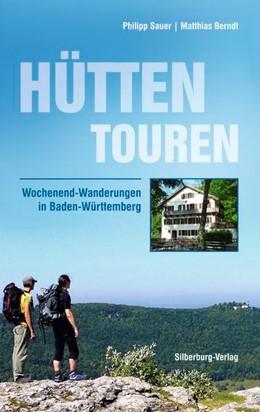 Abbildung von Sauer / Berndt   Hüttentouren   2. Auflage   2015   Wochenend-Wanderungen in Baden...