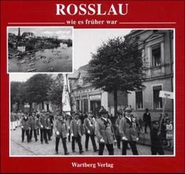 Abbildung von Mellies | Rosslau - wie es früher war | 1. Auflage | 2000 | beck-shop.de