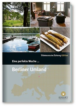 Abbildung von Eine perfekte Woche... Berliner Umland   1. Auflage   2015   beck-shop.de