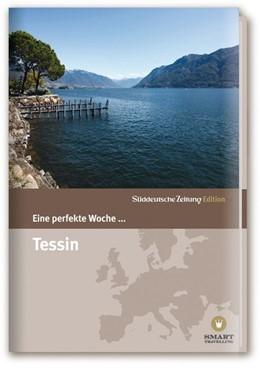Abbildung von Eine perfekte Woche... Tessin | 1. Auflage | 2015 | beck-shop.de