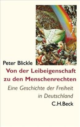 Abbildung von Blickle, Peter | Von der Leibeigenschaft zu den Menschenrechten | 2. Auflage | 2006 | beck-shop.de