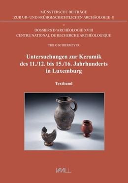 Abbildung von Schiermeyer | Untersuchungen zur Keramik des 11./12. bis 15./16. Jahrhunderts in Luxemburg | 2015 | Textband und Tafelband