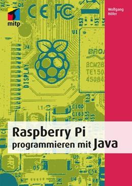 Abbildung von Höfer | Raspberry Pi programmieren mit Java | 2016 | Mit vielen Beispielprojekten