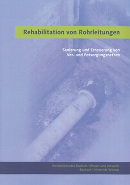 Abbildung von Weiterbild. Studium Wasser und Umwelt   Rehabilitation von Rohrleitungen   3. Auflage   2015   beck-shop.de