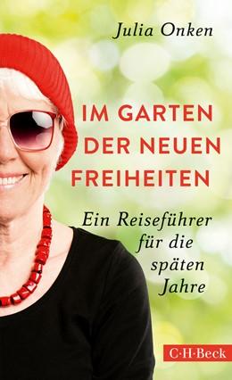 Abbildung von Onken, Julia | Im Garten der neuen Freiheiten | 1. Auflage | 2018 | 6209 | beck-shop.de