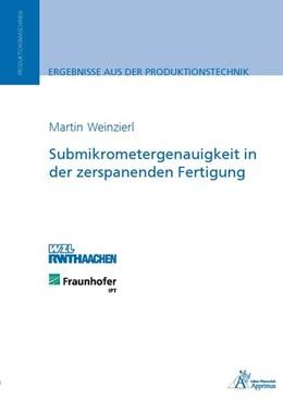 Abbildung von Weinzierl | Submikrometergenauigkeit in der zerspanenden Fertigung | 1. Auflage | 2015 | beck-shop.de