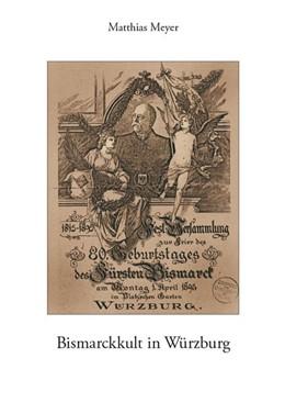 Abbildung von Meyer   Bismarckkult in Würzburg   2012