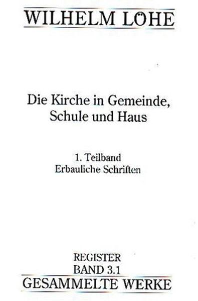 Abbildung von Gesellschaft f. Innere u. Äußere Mission i. S. d. luth. Kirche / Ganzert | Wilhelm Löhe - Gesammelte Werke, Register Band 3.1 | 2008