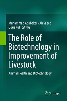 Abbildung von Abubakar / Saeed | The Role of Biotechnology in Improvement of Livestock | 1. Auflage | 2015 | beck-shop.de