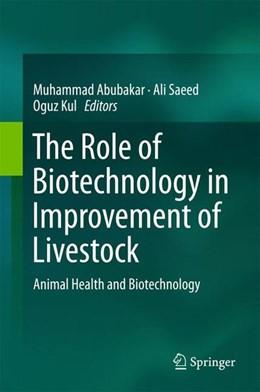 Abbildung von Abubakar / Saeed / Kul | The Role of Biotechnology in Improvement of Livestock | 2015 | 2015 | Animal Health and Biotechnolog...
