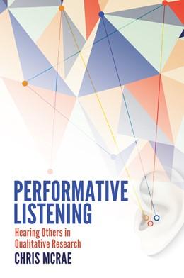 Abbildung von McRae | Performative Listening | 2015 | Hearing Others in Qualitative ...