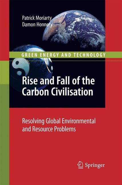 Rise and Fall of the Carbon Civilisation | Moriarty / Honnery | 2011, 2014 | Buch (Cover)