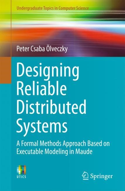 Designing Reliable Distributed Systems | Ölveczky | 1st ed. 2017, 2017 | Buch (Cover)