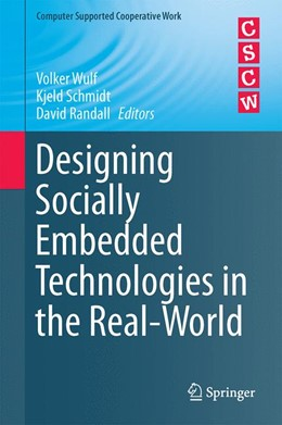 Abbildung von Wulf / Schmidt / Randall | Designing Socially Embedded Technologies in the Real-World | 1st ed. 2015 | 2015