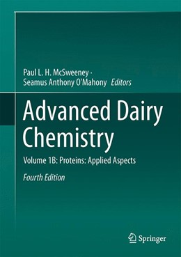 Abbildung von McSweeney / O'Mahony | Advanced Dairy Chemistry | 4. Auflage | 2015 | Volume 1B: Proteins: Applied A...
