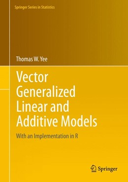 Abbildung von Yee | Vector Generalized Linear and Additive Models | 1st ed. 2015 | 2015 | With an Implementation in R