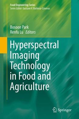 Abbildung von Park / Lu   Hyperspectral Imaging Technology in Food and Agriculture   1. Auflage   2015   beck-shop.de