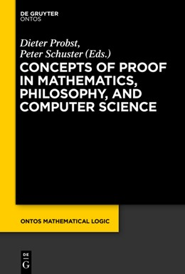 Abbildung von Probst / Schuster | Concepts of Proof in Mathematics, Philosophy, and Computer Science | 2016 | 6