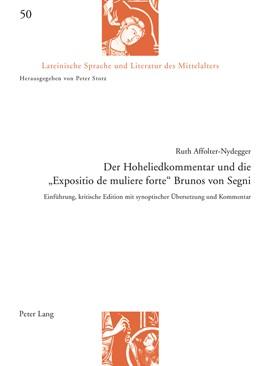 Abbildung von Affolter-Nydegger | Der Hoheliedkommentar und die «Expositio de muliere forte» Brunos von Segni | 1. Auflage | 2015 | 50 | beck-shop.de