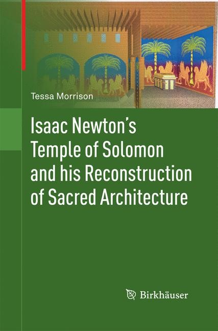 Isaac Newton's Temple of Solomon and his Reconstruction of Sacred Architecture | Morrison | 2011, 2014 | Buch (Cover)