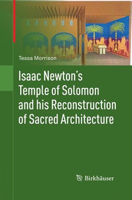 Abbildung von Morrison | Isaac Newton's Temple of Solomon and his Reconstruction of Sacred Architecture | 2011 | 2014