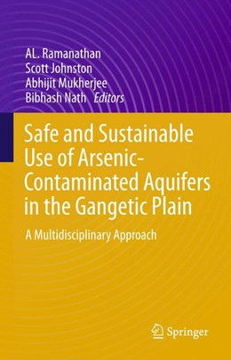 Abbildung von Ramanathan / Johnston | Safe and Sustainable Use of Arsenic-Contaminated Aquifers in the Gangetic Plain | 1. Auflage | 2015 | beck-shop.de