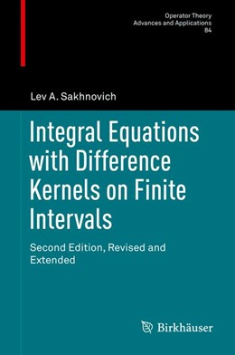 Abbildung von Sakhnovich | Integral Equations with Difference Kernels on Finite Intervals | 2nd revised and extended ed. 2015 | 2015 | Second Edition, Revised and Ex... | 84