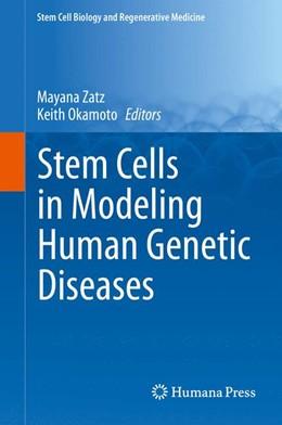 Abbildung von Zatz / Keith Okamoto | Stem Cells in Modeling Human Genetic Diseases | 1st ed. 2015 | 2015