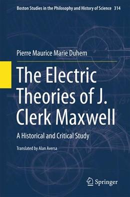 Abbildung von Duhem   The Electric Theories of J. Clerk Maxwell   1. Auflage   2015   314   beck-shop.de