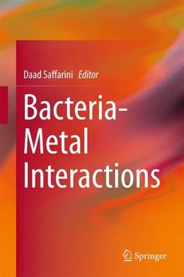 Abbildung von Saffarini | Bacteria-Metal Interactions | 1. Auflage | 2015 | beck-shop.de