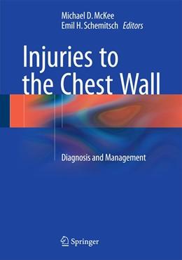 Abbildung von McKee / Schemitsch | Injuries to the Chest Wall | 1st ed. 2015 | 2015 | Diagnosis and Management