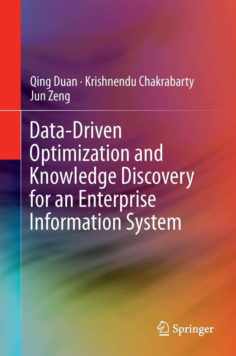 Data-Driven Optimization and Knowledge Discovery for an Enterprise Information System | Duan / Chakrabarty / Zeng | 2015, 2015 | Buch (Cover)