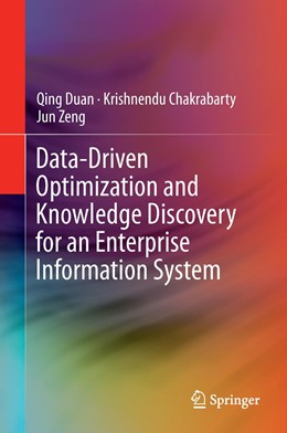 Abbildung von Duan / Chakrabarty / Zeng | Data-Driven Optimization and Knowledge Discovery for an Enterprise Information System | 2015 | 2015
