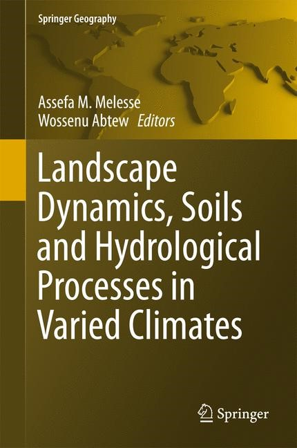 Abbildung von Melesse / Abtew | Landscape Dynamics, Soils and Hydrological Processes in Varied Climates | 1st ed. 2016 | 2015