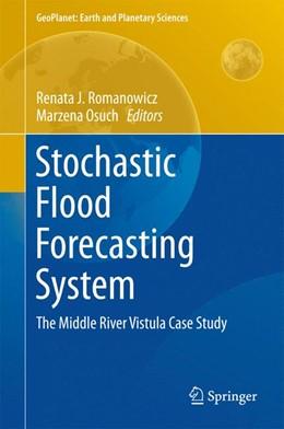 Abbildung von Romanowicz / Osuch | Stochastic Flood Forecasting System | 1. Auflage | 2015 | beck-shop.de