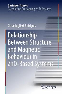 Abbildung von Guglieri Rodríguez | Relationship Between Structure and Magnetic Behaviour in ZnO-Based Systems | 1. Auflage | 2015 | beck-shop.de