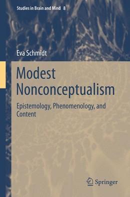 Abbildung von Schmidt   Modest Nonconceptualism   1st ed. 2015   2015   Epistemology, Phenomenology, a...   8